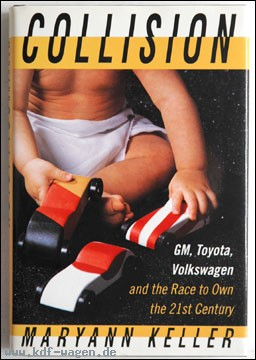 VW - Collision: GM, Toyota, Volkswagen and the race to own the 21st century - Maryann Keller - - - [98]-1