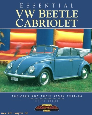 VW - Essential VW Beetle Cabriolet : The cars and their stories, 1949-80 - Keith Seume - 1870979737 - [232]-1