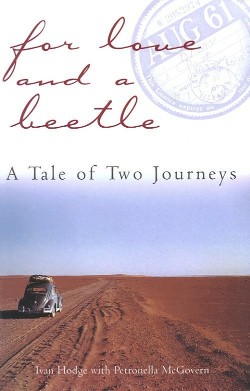 VW - For Love and a Beetle: A Tale of Two Journeys - Ivan Hodge, Petronella McGovern - 1864365587 - [250]-1