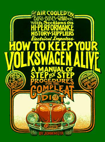 VW - How to keep your Volkswagen alive - a step by step procedures for the complete idiot, 17th - John Muir - - - [299]-1