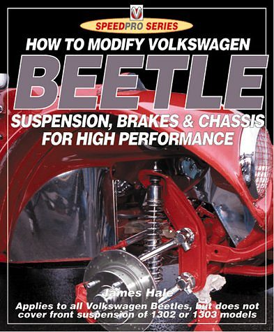 VW - How to modify Volkswagen Beetle chassis, suspension and brakes for high performance - James Hale - 190129580X - [302]-1
