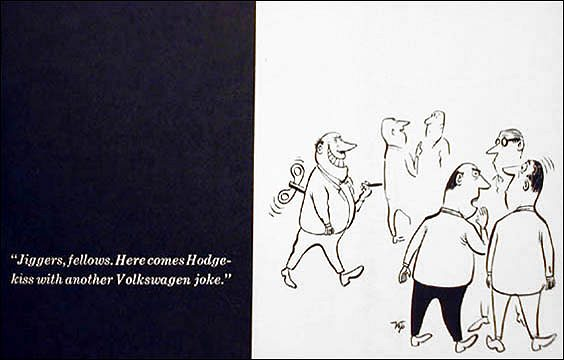 VW - Jiggers, fellows. Here comes Hodgekiss with another Volkswagen joke. - Virgil F. Partch - no - [375]-1