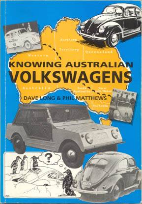 VW - Knowing Australian Volkswagens - Dave Long, Phil Matthews - 0 646 15199 1 - [406]-1