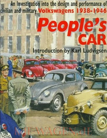 VW - People's Car : An Investigation into the design and performance of Civilan and Military Volkswagen 1938-1940 - Karl Ludvigsen - 0112905552 - [486]-1