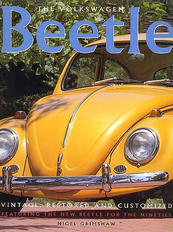 VW - The Volkswagen Beetle : Vintage, restored and customized - Nigel Grimshaw - - - [613]-1