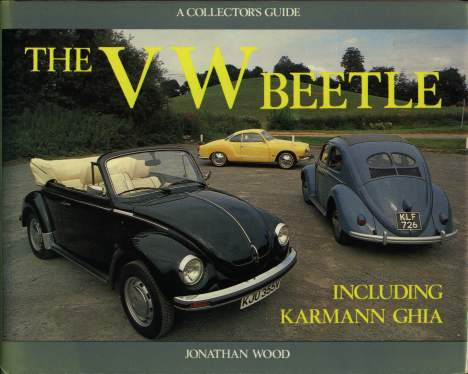 VW - The VW Beetle, including Karmann Ghia. A Collector's guide. 1st Edition - Jonathan Wood - 0-900549-67-x - [622]-1