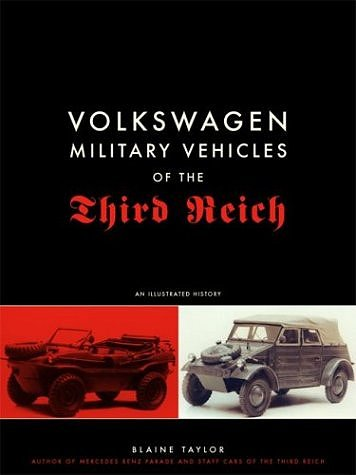 VW - Volkswagen Military Vehicles of the Third Reich: An Illustrated History - Blaine Taylor - 0306813130 - [711]-1