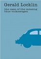 VW - The Case of the Missing Blue Volkswagen - Gerald Locklin - 978-1903110010 - [984]