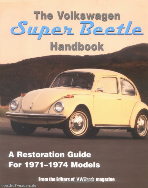 VW - The Volkswagen Super Beetle Handbook: A restoration Guide For 1971-1974 Models - From the Editors of VW Trends - 1-55788-483-8 - [1166]-1