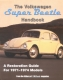 VW - The Volkswagen Super Beetle Handbook: A restoration Guide For 1971-1974 Models - From the Editors of VW Trends - 1-55788-483-8 - [1166]
