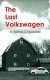 VW - The Last Volkswagen - Charles A. Sennewald - 1890035556 - [1232]