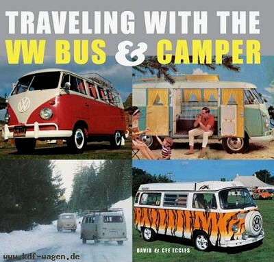 VW - Traveling with the VW Bus & Camper - David Eccles, Cee Eccles - 978-0789209191 - [1276]-1