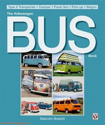 VW - The Volkswagen Bus Book: Type 2 Transporter, Camper, Panel Van, Pick-Up, Wagon - Malcom Bobbit - 978-1845840815 - [1277]-1