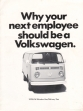 VW - 1977 - Why your next employee should be a Volkswagen. - 845 023 200 11/77 - [2395]