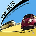 VW - VW Bus - 40 years of Splitties, Bays & Wedges - Richard Copping - 1 84584 025 9 - [5521]