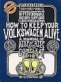 VW - How to keep your Volkswagen alive - a manual of step by step procedures for the complete idiot - John Muir - [8038]