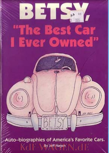 VW - Betsy 'The Best Car I Ever Owned': Auto-Biographies of America's Favorite Cars - Jeff Hagen - 978-0873412834  - [10004]-1