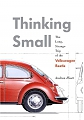 VW - Thinking Small: The Long, Strange Trip of the Volkswagen Beetle - Andrea Hiott - 9780345521422 - [10676]