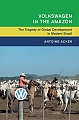 VW - Volkswagen in the Amazon: The Tragedy of Global Development in Modern Brazil - Antoine Acker - 978-1316647776 - [10697]